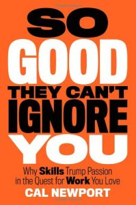 So Good They Can't Ignore You - Cal Newport